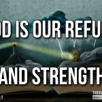"Daily Readings & Thought for January 26th. ""GOD IS OUR REFUGE AND STRENGTH"""