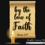 "Daily Readings & Thought for January 28th. ""BY THE LAW OF FAITH"""