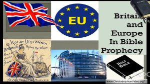 Britain and Europe in Bible Prophecy