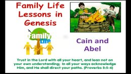 Family Life Lessons in Genesis: Cain and Abel