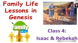 Family Life Lessons in Genesis: Isaac and Rebekah