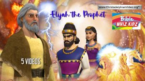 Lesson from the Bible for Children: Elijah - 5 videos
