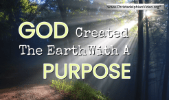 God Created The Earth With A purpose.