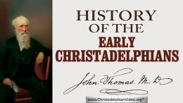 History of the Early Christadelphians.