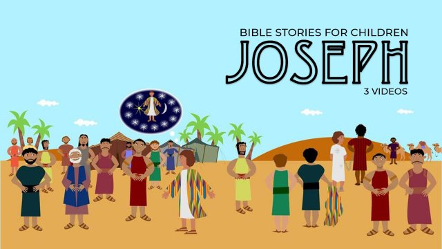 Lesson from the Bible for Children: 'Joseph'- 3 Videos