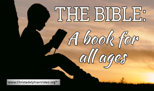 The Bible: A book for all ages.