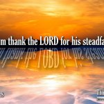"Daily Readings & Thought for March 3rd. ""LET THEM THANK THE LORD FOR …"""