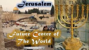 Jerusalem: Future centre of the world