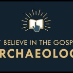 The Gospel Online: #7 'Why Believe in the Gospels? – Archaeology