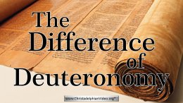 The Difference of Deuteronomy!