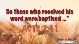 "Daily Readings & Thought for April 26th. ""THOSE WHO RECEIVED HIS WORD ..."""