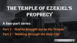 The Temple of Ezekiel's Prophecy - 2 Videos