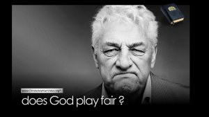 Does God Play Fair?