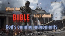 What The Bible Says About God's Coming Judgement: