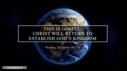 This Is Gospel: Christ Will Return To Establish God's Kingdom