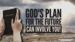 God's Plan For the Future Can Involve You!