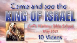 Come and see the King of Israel - 10 Videos