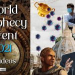 'I The LORD will hasten it in its time: World Prophecy Event 2021 – 3 Videos