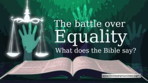 The battle over equality - What does The Bible say?