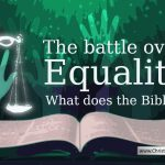The battle over equality – What does The Bible say?