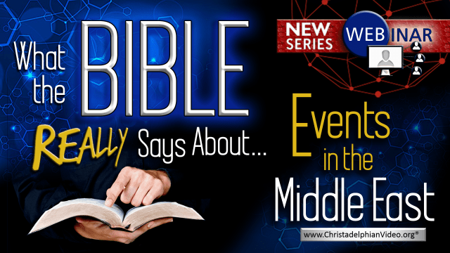 What the Bible really says about...Events in the Middle East