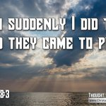 """Daily Readings & Thought for June 23rd. """"THEN SUDDENLY … """""""