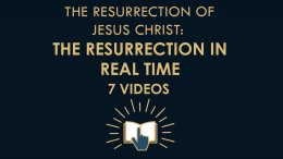 The Gospel Online - The Resurrection in real time - 7 Videos