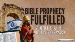 Bible Prophecy Fulfilled – Evidence that the Bible is God's Word