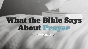 What the Bible Says About prayer!