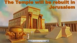 The Temple will be built in Jerusalem!