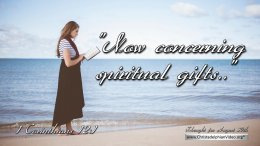 """Daily Readings & Thought for August 30th. """"NOW CONCERNING SPIRITUAL GIFTS …"""""""