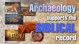 Archaeology Supports the Biblical Record