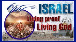 Israel – Living Proof of a Living God!
