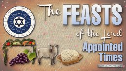 Feasts of the Lord = Appointed times