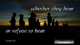 """Daily Readings & Thought for September 6th.  """"WHETHER THEY HEAR OR REFUSE TO HEAR"""""""
