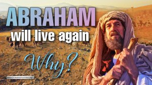 Abraham will live again... why?