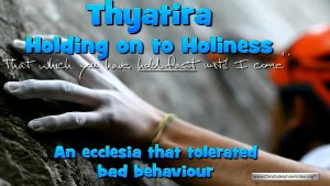 Thyatira: Holding Fast to Holiness.