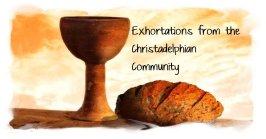 Video Exhortations for the Christadelphian Community worldwide.