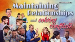 Managing Relationships & Managing Conflicts: