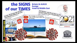 'Signs Of Our Times' Britain and AUKUS Europe - Israel and the Middle East Oct 2021 Update