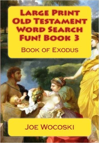 Large Print Old Testament Word Search Fun! Book 3: Exodus