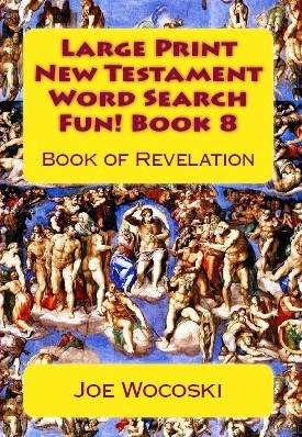 Large Print New Testament Word Search Fun! Book 8: Book of Revelation