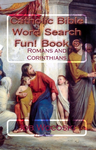 Catholic Bible Word Search Fun! Book 6: Romans and Corinthians