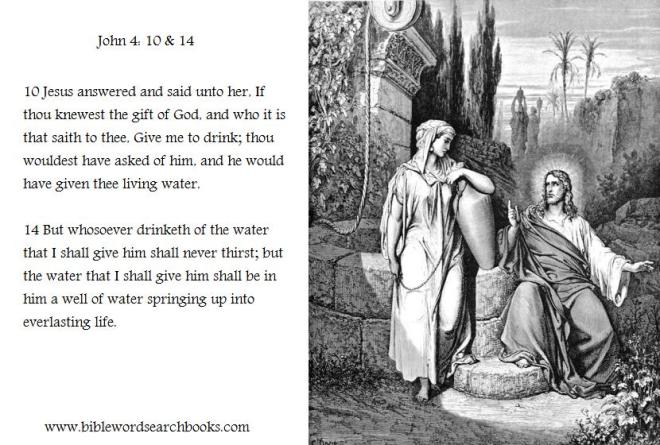 John 4:10 & 14 Jesus giving thee living water