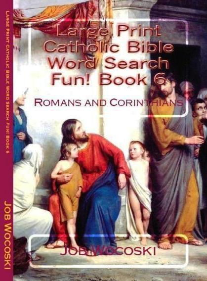 Large Print Catholic Bible Word Search Fun! Book 6: Romans and Corinthians