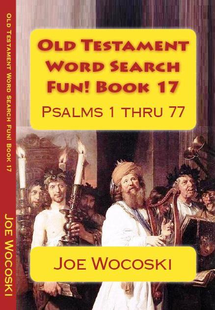 Old Testament Word Search Fun! Book 17: Psalms 1 thru 77