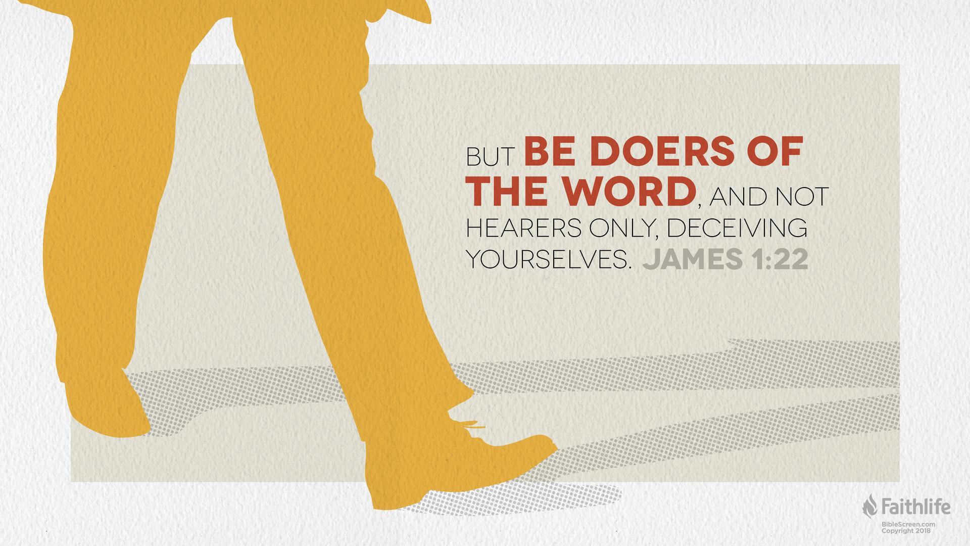 James 1:22 (ESV) - James 1:22 ESV - But be doers of the word,… | Biblia