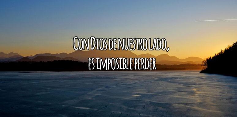 Imposible Perder con Dios