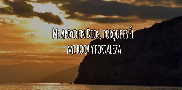 Mi roca y mi fuerza es Dios