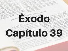 Êxodo Capítulo 39